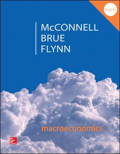 Compare Textbook Prices for Macroeconomics: Principles, Problems, & Policies 20 Edition ISBN 9780077660772 by McConnell, Campbell,Brue, Stanley,Flynn, Sean