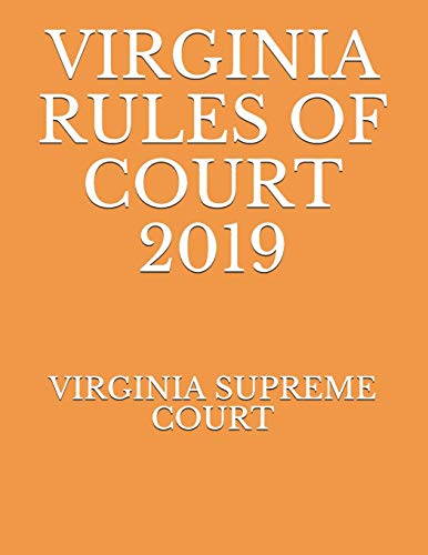 Compare Textbook Prices for VIRGINIA RULES OF COURT 2019  ISBN 9781692931681 by SUPREME COURT, VIRGINIA,NAUMCENKO, EVGENIA