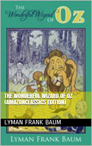 The Wonderful Wizard of Oz Illustrated (English Edition)
