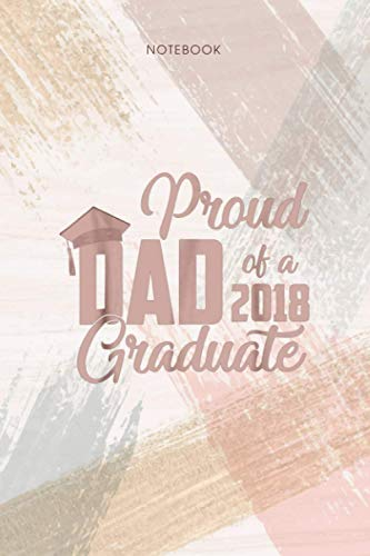 Notebook Proud Dad Of 2018 Graduate Gift Cap Gown: 114 Pages, To Do List, 6x9 inch, Personal, Pocket, Event, Life, Appointment