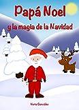 Papá Noel y la magia de la Navidad: Cuentos de Navidad