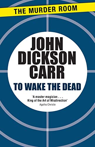 To Wake The Dead (Dr Gideon Fell, Band 2)