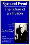 Future of an Illusion (Complete Psychological Works of Sigmund Freud)