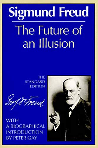 The Future of an Illusion (The Standard Edition) (Complete Psychological Works of Sigmund Freud)