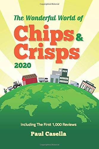 The Wonderful World of Chips & Crisps 2020: Including: The First 1,000 Reviews