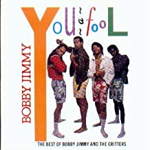 Bobby Jimmy, You a Fool The Best of Bobby Jimmy & the Critters