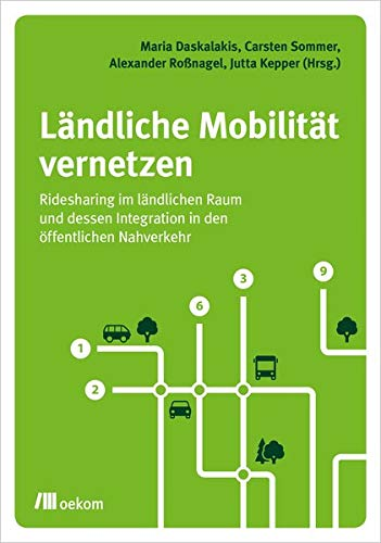 Ländliche Mobilität vernetzen: Ridesharing im ländlichen Raum und dessen Integration in den öffentlichen Nahverkehr