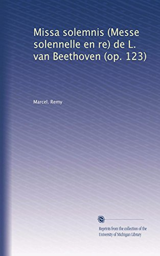 Missa solemnis (Messe solennelle en re) de L. van Beethoven (op. 123) (French Edition)