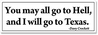 MAGNET Davy Crockett: You May All Go to Hell - I'll Go To Texas Bumper Magnetic Sticker