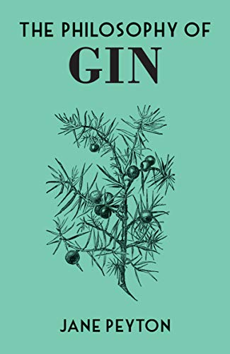 The Philosophy of Gin (English Edition)