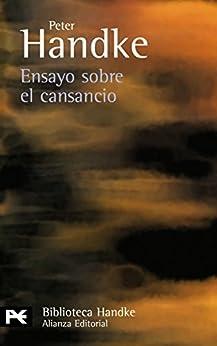Ensayo sobre el cansancio (El libro de bolsillo - Bibliotecas de autor - Biblioteca Handke) (Spanish Edition) di [Peter Handke, Eustaquio Barjau]