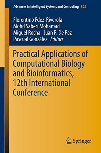 Practical Applications of Computational Biology and Bioinformatics, 12th International Conference (Advances in Intelligent Systems and Computing Book 803) (English Edition)