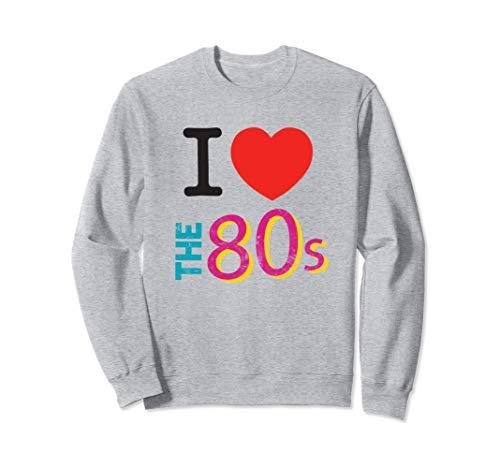 I Love The 80's Divertido Disfraz años 80 para Hombre Mujer Sudadera