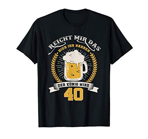 Herren Reicht Mir Das Bier Ihr Narren Shirt 40 Jahre Geburtstag Tee T-Shirt