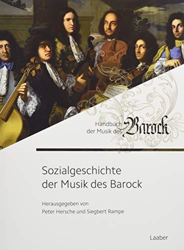 Sozialgeschichte der Musik des Barock (Handbuch der Musik des Barock)