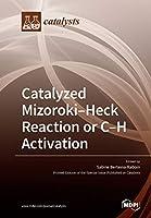 Catalyzed Mizoroki-Heck Reaction or C-H activation