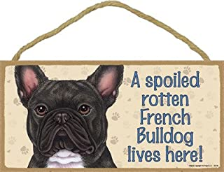 SJT ENTERPRISES, INC. A Spoiled Rotten French Bulldog (Brindle) Lives here Wood Sign Plaque 5