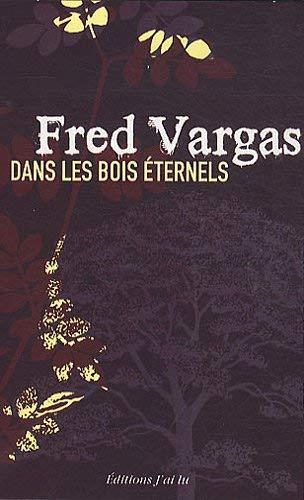 Dans les bois éternels by Fred Vargas(2010-10-13)