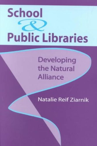 School & Public Libraries: Developing the Natural Alliance (English Edition)