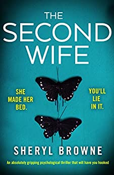The Second Wife: An absolutely gripping psychological thriller that will have you hooked by [Sheryl Browne]