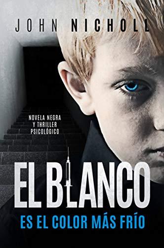 El blanco es el color más frío: novela negra y thriller ...