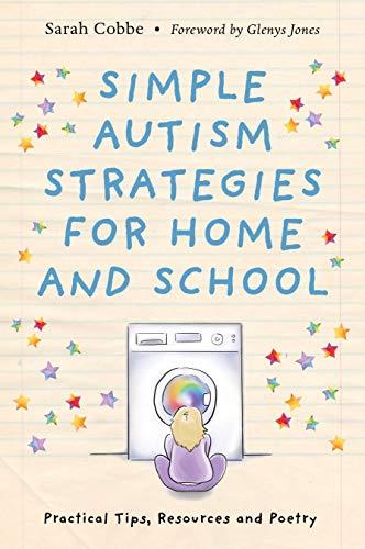 Simple Autism Strategies for Home and School: Practical Tips, Resources and Poetry