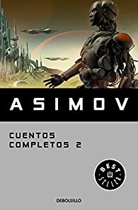 Cuentos completos II par  Isaac Asimov