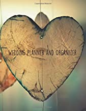 Wedding Planner And Organizer: Planning Notebook With Checklists, Worksheets & Journal Pages To Plan, Budget & Control Your Big Day (Rustic Wooden Hearts)