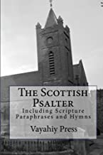 The Scottish Psalter: Including Scripture Paraphrases and Hymns