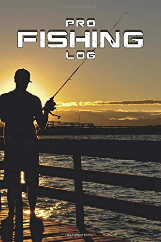 PRO FISHING LOG ANGLER JOURNAL WITH TEMPLATES: 120 PAGES 6x9 INCH TO NOTE DOWN YOUR CATCHES NICE TABLE TO RECORD ALL DATA ABOUT THE FISH COOL BIRTHDAY OR CHRISTMAS PRESENT FOR FISHERMAN AND BOAT OWNER