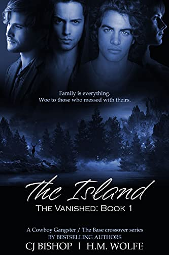 The Island: The Vanished (The Cowboy Gangster / The Base crossover series Book 1)