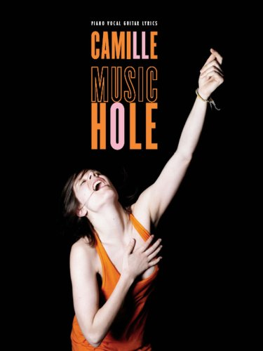 Camille : Music Hole (Partitions piano voix guitare)