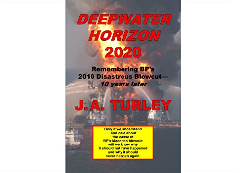 Deepwater Horizon 2020: Remembering BP's 2010 Disastrous Blowout—10 Years Later (English Edition)