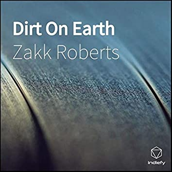Dirt On Earth