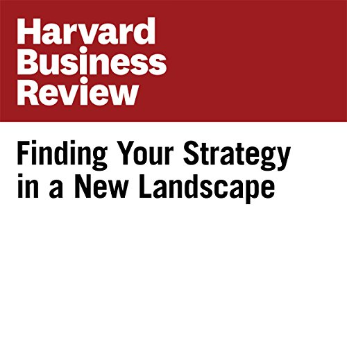 Finding Your Strategy in a New Landscape (Harvard Business Review) audiobook cover art