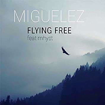 Flying Free (feat. Mhyst)