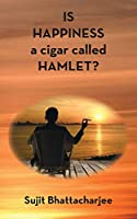 IS HAPPINESS a cigar called HAMLET?