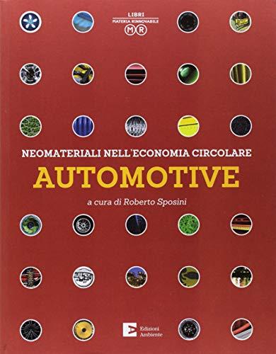 Neomateriali nell'economia circolare. Automotive. Ediz. illustrata