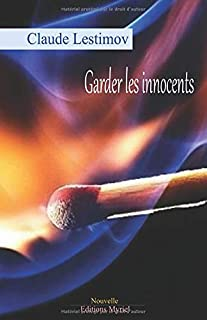 Garder les innocents (French Edition)