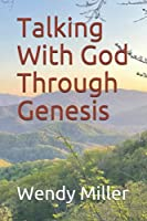 Talking With God Through His Word: Genesis