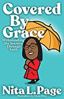 Covered By Grace: Withstanding The Journey Through Faith