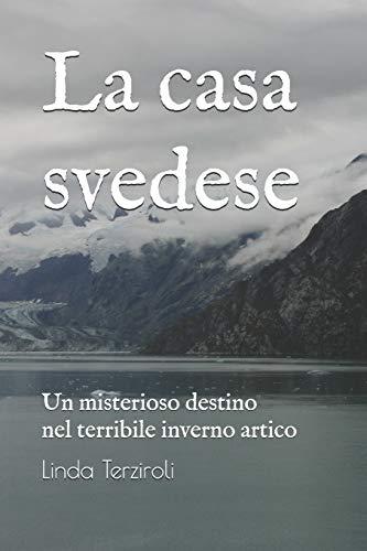 La casa svedese: Un misterioso destino nel terribile inverno artico
