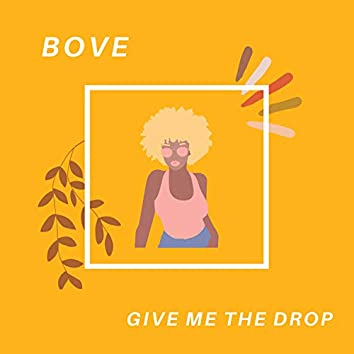 Give Me The Drop