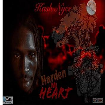 Harden Mi Heart