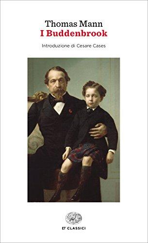 I Buddenbrook (Einaudi): Decadenza di una famiglia (Einaudi tascabili. Classici) (Italian Edition)
