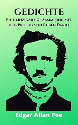 Gedichte: Eine einzigartige Sammlung mit dem Prolog von Ruben Dario (German Edition)