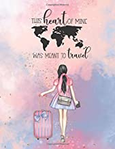 This heart of mine was meant to travel: 2020 travel-themed planner for daily use or travel planning/tracking with goals, b...
