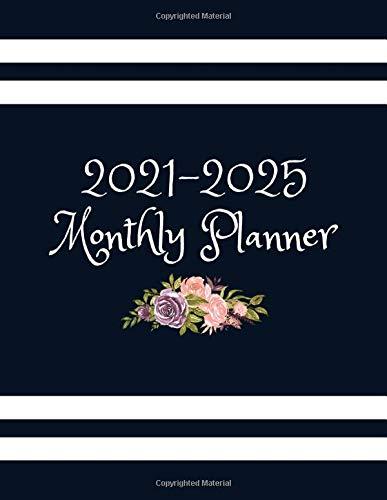 2021-2025 Monthly Planner: 5 Years Planner Calendar, 60 Months Calendar Monthly Planner Book. Daily Weekly Monthly Planner Agenda Schedule Organizer ... Holidays... 2021,2022,2023,2024,2025 Planner