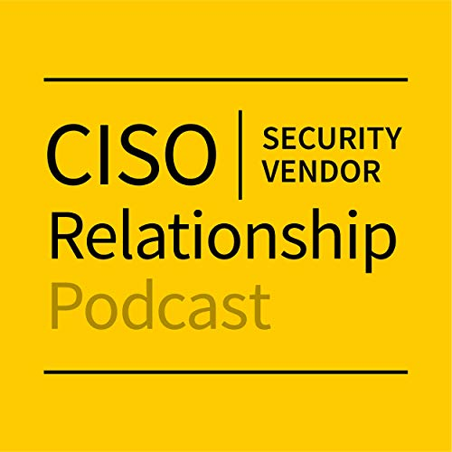 CISO/Security Vendor Relationship Podcast  By  cover art
