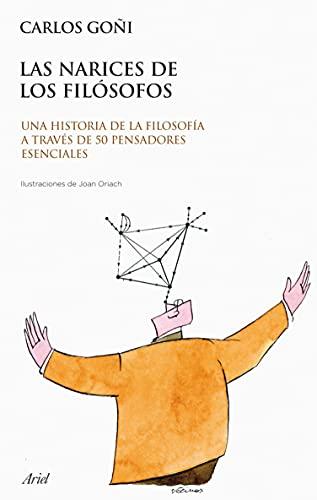 Las narices de los filósofos: Una historia de la filosofía a través de 50 pensadores esenciales (Claves)